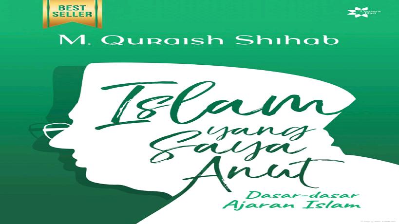 resensi buku islam yang saya anut, resensi buku quraish shihab, islam yang saya anut pdf, baca islam yang saya anut gratis