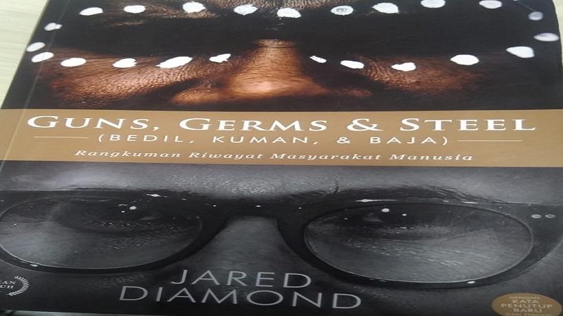 Resensi buku Guns, Germs & Steel. Resensi buku Jared Diamond. Resensi buku Bedil, Kuman & Baja. Baca buku guns, germs & steel. download buku guns, germs & steel gratis