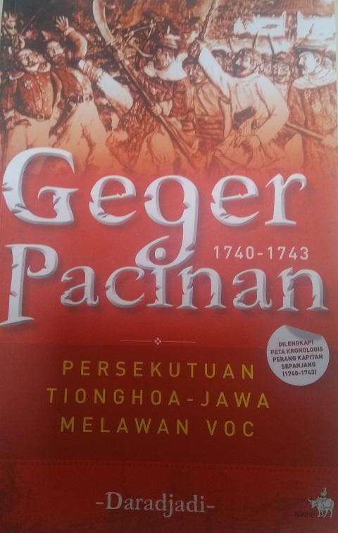 Resensi Buku Geger Pacinan 1740-1743. Review buku Geger Pacinan. Ulasan buku geger pacinan. Unduh buku Geger Pacinan. Sejarah Tionghoa dan Jawa.