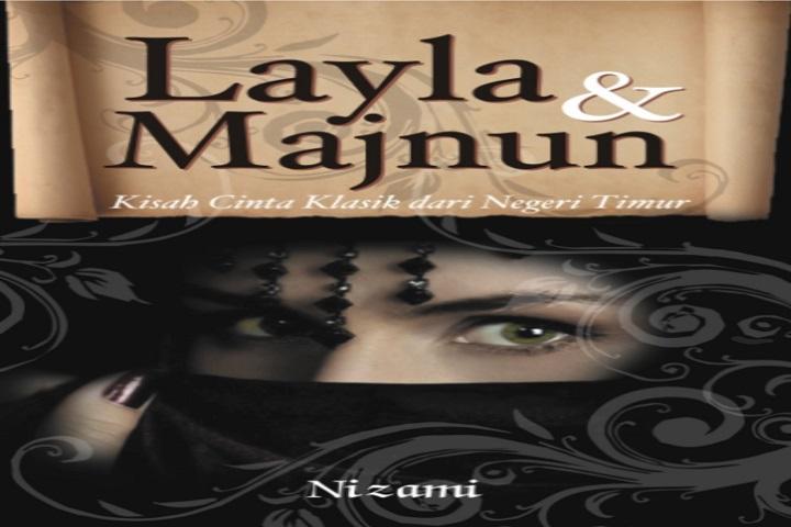 Memahami Makna Cinta Sesungguhnya dari Novel Sufistik – Resensi Buku Layla dan Majnun Karya Nizami